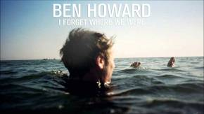 """Listen UP: Ben Howard's """"I Forget Where WeWere"""""""